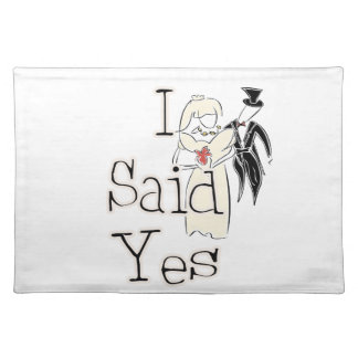 I Said Yes Place Mats