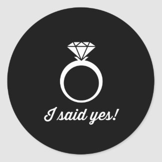 I Said Yes! Classic Round Sticker