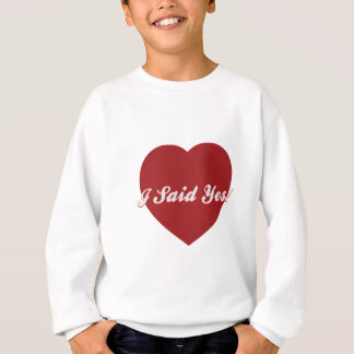 I-SAID-YES SWEATSHIRT