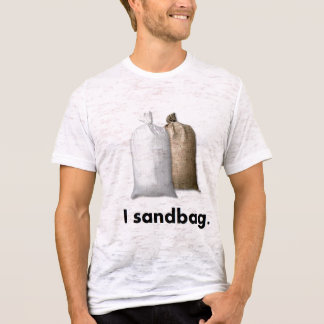 I sandbag T-Shirt