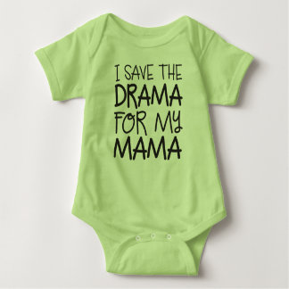 I Save the Drama for my Mama Infant Bodysuit