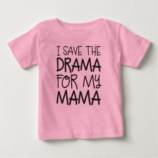 I Save the Drama for my Mama Shirt