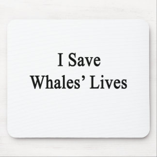 I Save Whales' Lives Mouse Pad