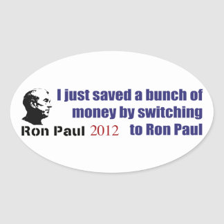 I Saved A Bunch Of Money Switching To Ron Paul Oval Sticker