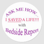 I Saved a Life with Bedside Report Classic Round Sticker