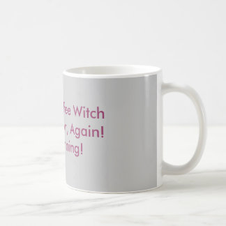 I saw a Coffee Witch in the mirror, Again! This... Classic White Coffee Mug