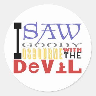I Saw Goody Osbourne w/ The Devil Classic Round Sticker