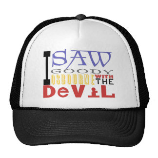I Saw Goody Osbourne w/ The Devil Hat