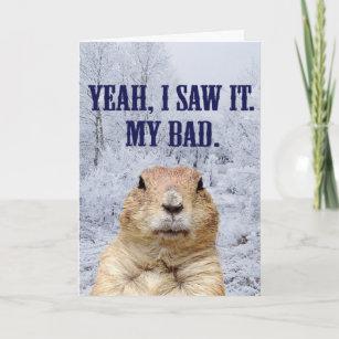 I Saw It Groundhog Day Card