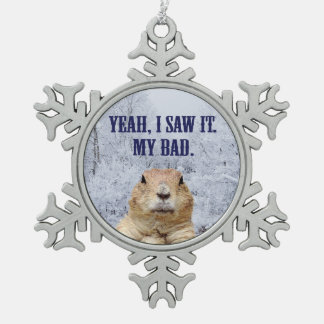 I Saw It Groundhog Day Snowflake Pewter Christmas Ornament