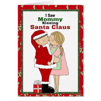 I Saw Mommy Kissing Santa Claus Christmas Card