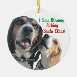 I Saw Mommy Licking Santa Claus Christmas Ceramic Ornament