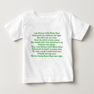 I saw Mommy tickle Santa ClausUnderneath the mi... Baby T-Shirt
