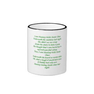 I saw Mommy tickle Santa ClausUnderneath the mi... Ringer Coffee Mug
