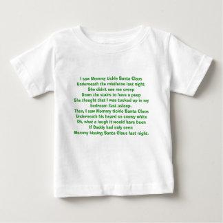 I saw Mommy tickle Santa ClausUnderneath the mi... T-shirt
