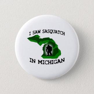 I Saw Sasquatch In Michigan Button
