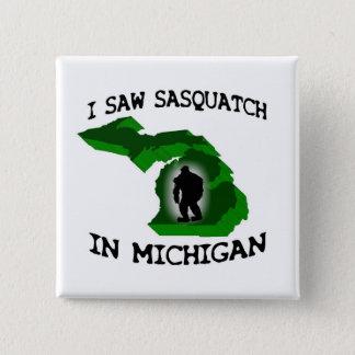 I Saw Sasquatch In Michigan Pinback Button