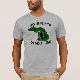 I Saw Sasquatch In Michigan T-Shirt