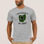 I Saw Sasquatch In Ohio T-Shirt