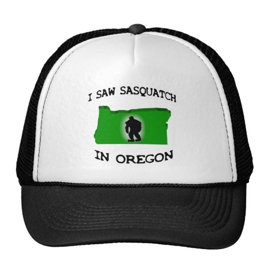 I Saw Sasquatch In Oregon Trucker Hat