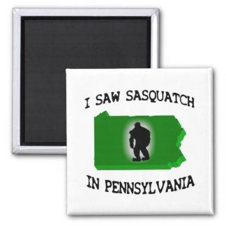 I Saw Sasquatch In Pennsylvania Magnet