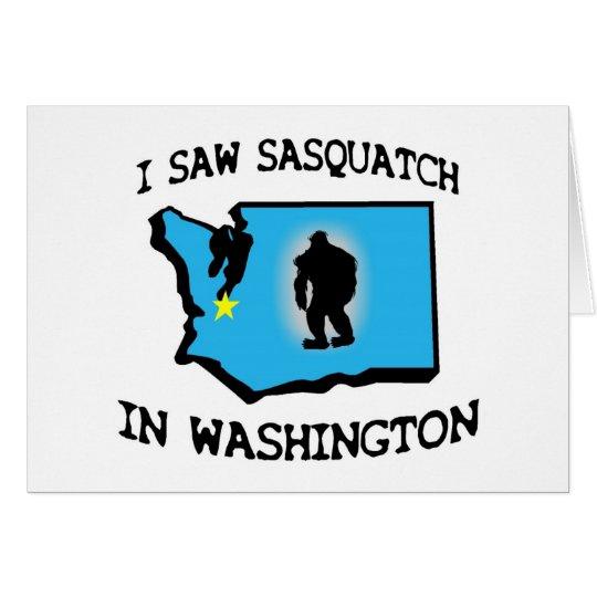 I Saw Sasquatch In Washington Card