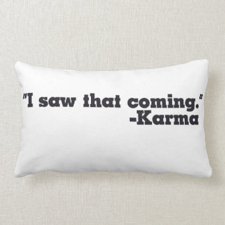 I saw that coming signed Karma Throw Pillows