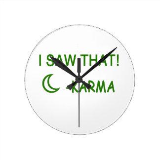 I Saw That Karma funny present Round Clock