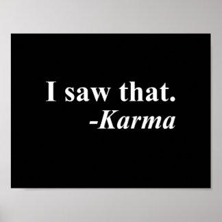 I Saw That. -Karma Poster