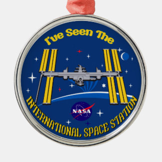 I Saw The ISS!! Metal Ornament