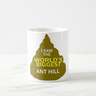 I saw the worlds biggest anthill coffee mug