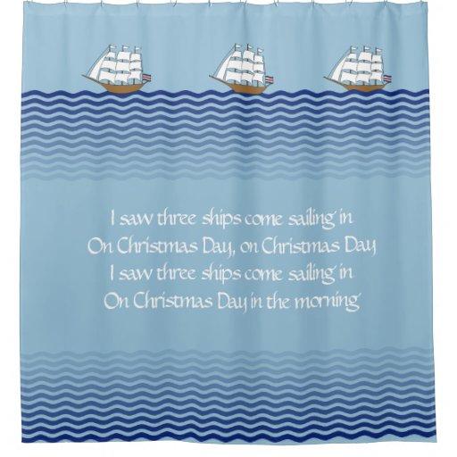 I Saw Three Ships Shower Curtain