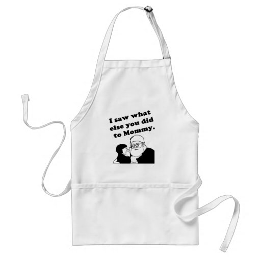 I Saw What Else You Did To Mommy Apron