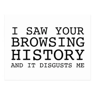 I Saw Your Browsing History And It Disgusts Me Postcard