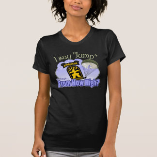 I Say Jump [509th PIR] T Shirt