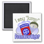 I Say Jump [82nd Airborne] Fridge Magnets