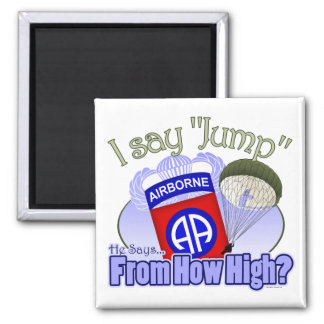 I Say Jump [82nd Airborne] 2 Inch Square Magnet