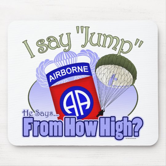 I Say Jump [82nd Airborne] Mouse Pad