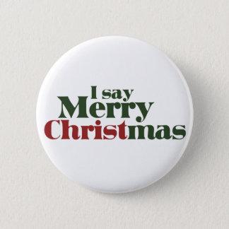 I say Merry Christmas Pinback Button