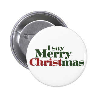 I say Merry Christmas Pinback Button