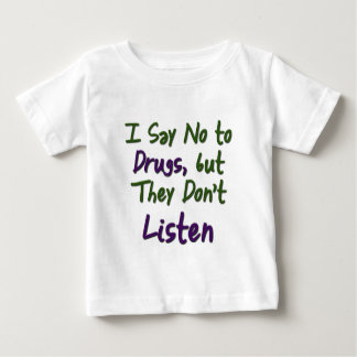 I-Say-No-to-Drugs, Baby T-Shirt