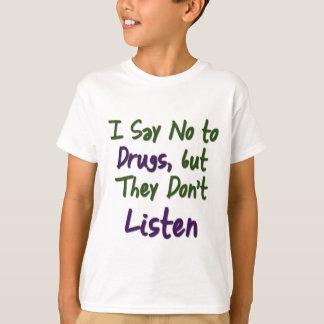 I-Say-No-to-Drugs, T-Shirt