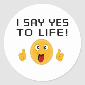 I say YES to LIFE Classic Round Sticker