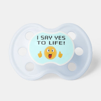 I say YES to LIFE Pacifier