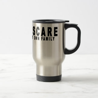 i scare my own family t-shirts.png travel mug