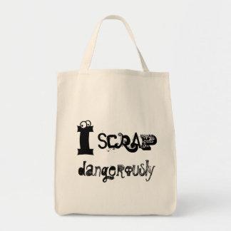 I Scrap Dangerously Tote Bag