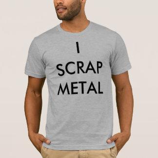 I SCRAP METAL T-Shirt