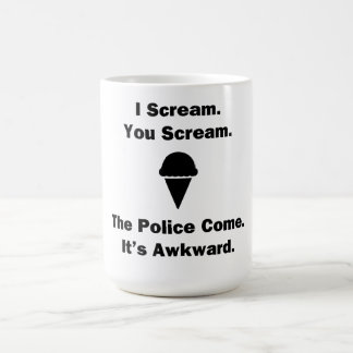 I Scream You Scream Coffee Mug