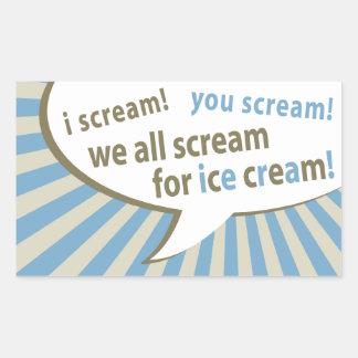 i scream! you scream! we all scream for ice cream! rectangular sticker