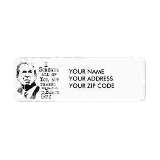 I screwed all of you but thanks for blaming Obama Return Address Label